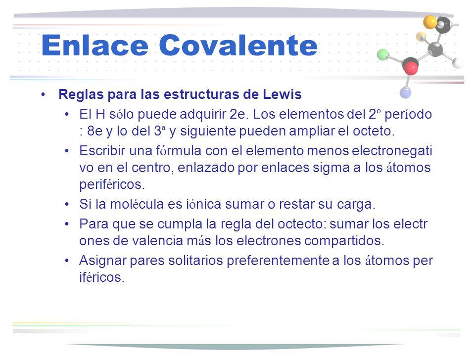Enlace Covalente Reglas para las estructuras de Lewis