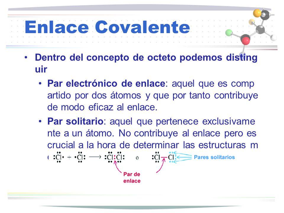 Enlace Covalente Dentro del concepto de octeto podemos distinguir