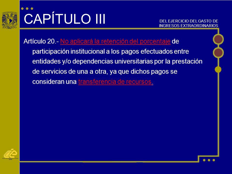 CAPÍTULO III DEL EJERCICIO DEL GASTO DE INGRESOS EXTRAORDINARIOS.