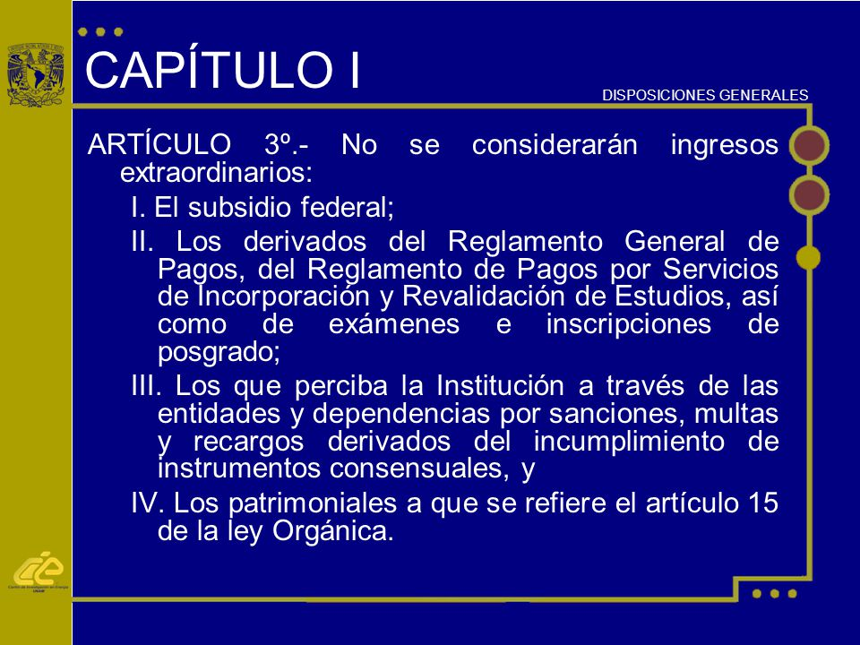 CAPÍTULO I ARTÍCULO 3º.- No se considerarán ingresos extraordinarios: