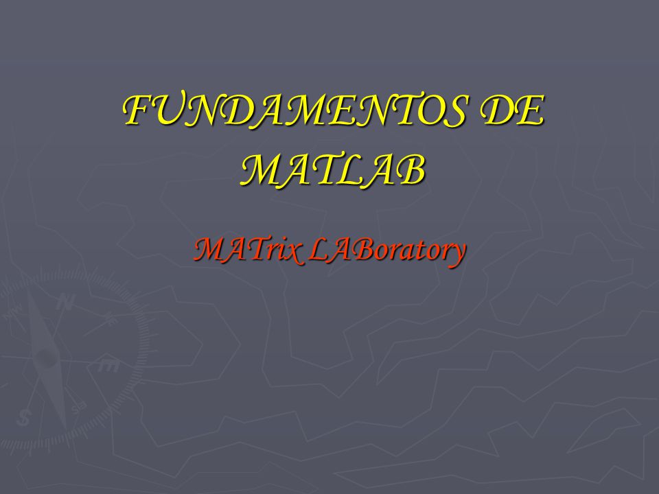 FUNDAMENTOS DE MATLAB MATrix LABoratory