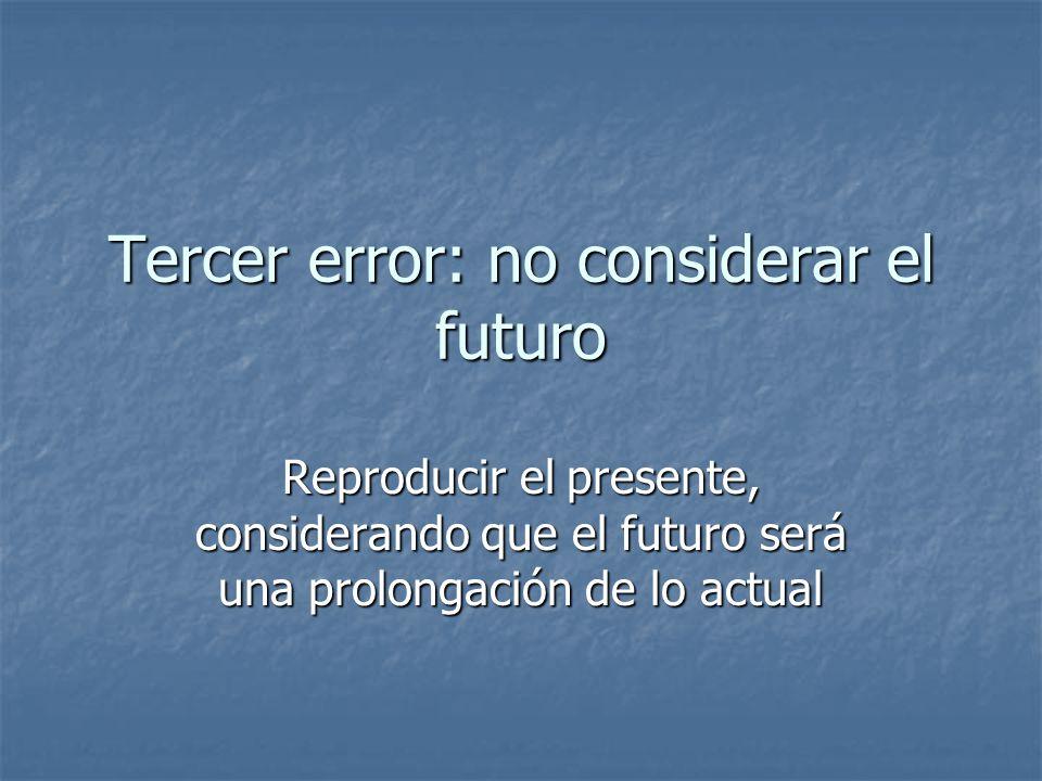 Tercer error: no considerar el futuro