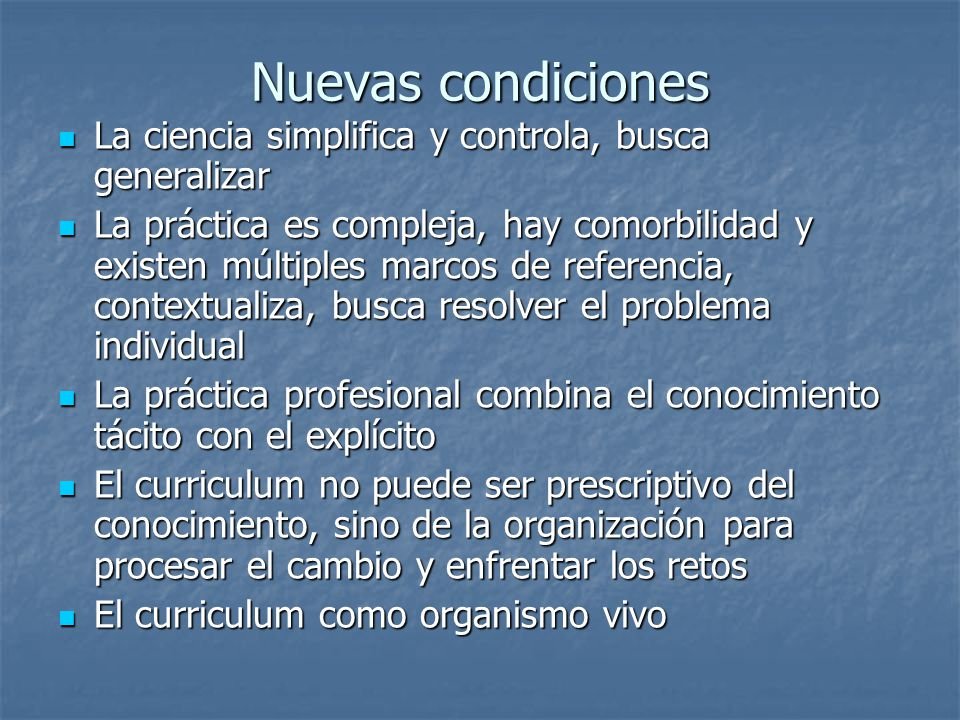 Nuevas condiciones La ciencia simplifica y controla, busca generalizar