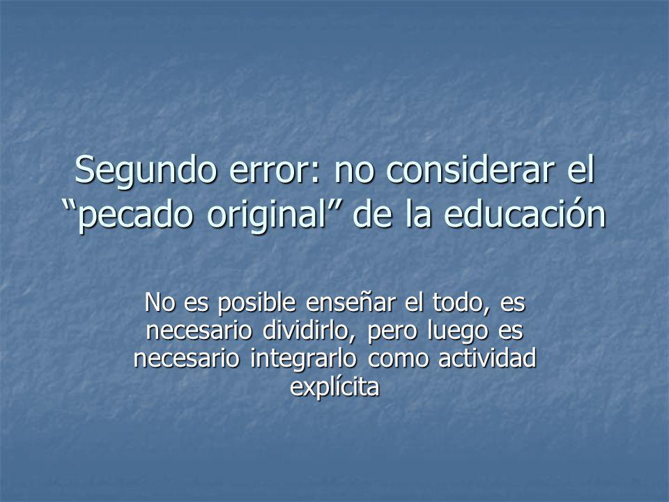 Segundo error: no considerar el pecado original de la educación