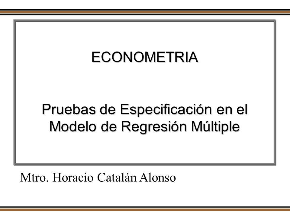 Pruebas de Especificación en el Modelo de Regresión Múltiple