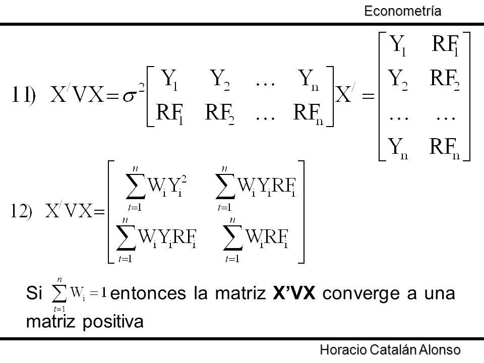 Si entonces la matriz X'VX converge a una matriz positiva