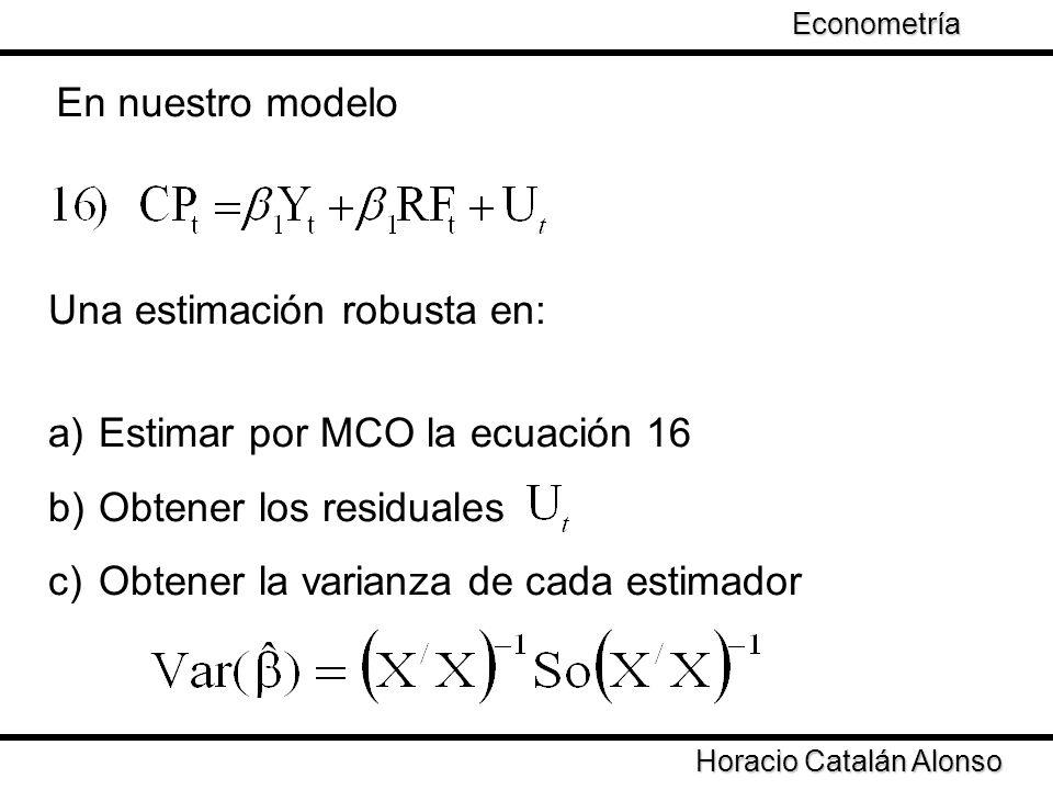 Una estimación robusta en: Estimar por MCO la ecuación 16