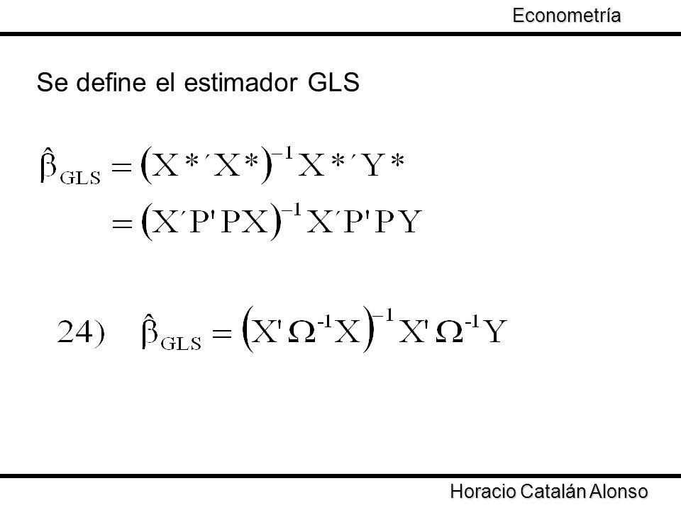 Se define el estimador GLS