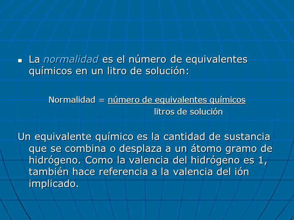 Normalidad = número de equivalentes químicos