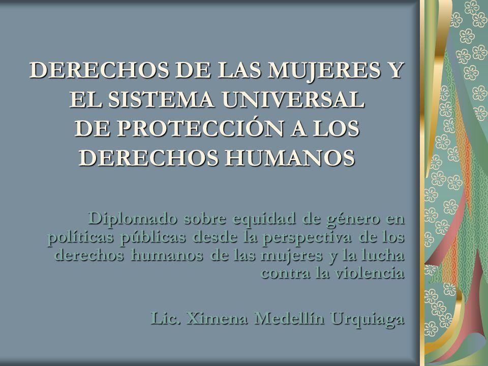 DERECHOS DE LAS MUJERES Y EL SISTEMA UNIVERSAL DE PROTECCIÓN A LOS DERECHOS HUMANOS