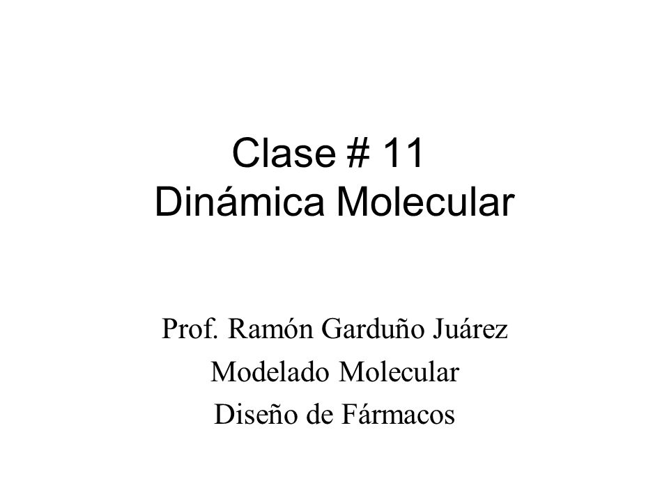 Clase # 11 Dinámica Molecular