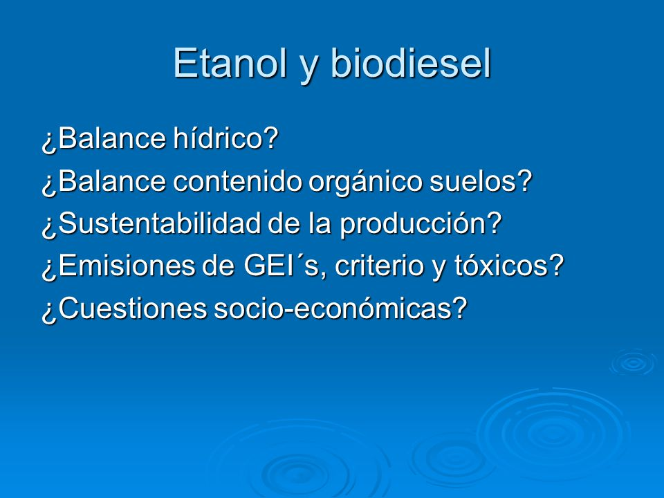 Etanol y biodiesel ¿Balance hídrico