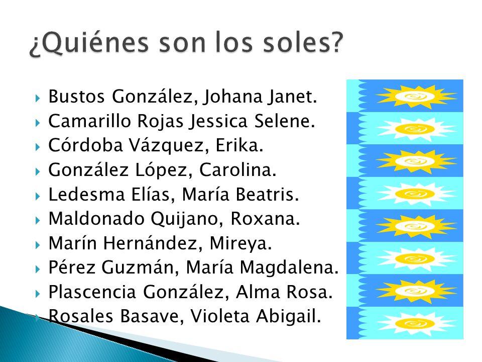 ¿Quiénes son los soles Bustos González, Johana Janet.