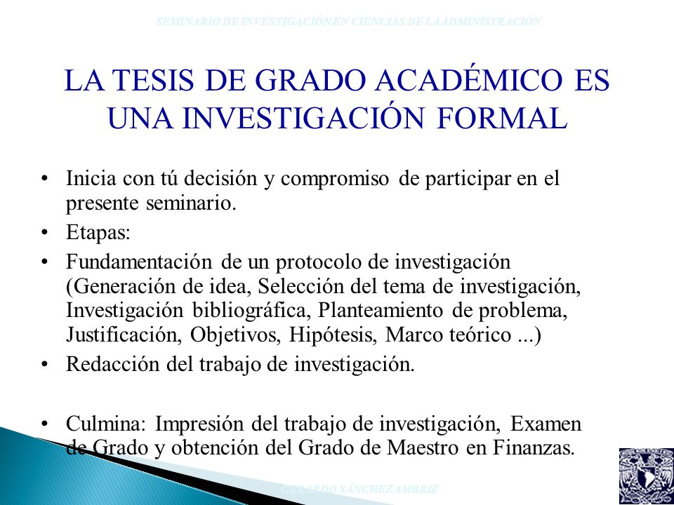LA TESIS DE GRADO ACADÉMICO ES UNA INVESTIGACIÓN FORMAL