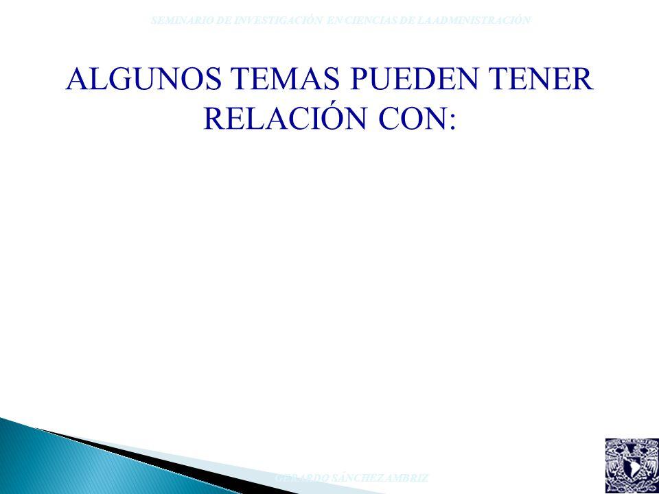 ALGUNOS TEMAS PUEDEN TENER RELACIÓN CON: