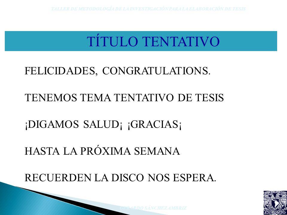 TÍTULO TENTATIVO FELICIDADES, CONGRATULATIONS.