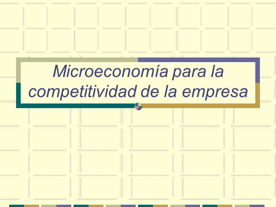 Microeconomía para la competitividad de la empresa