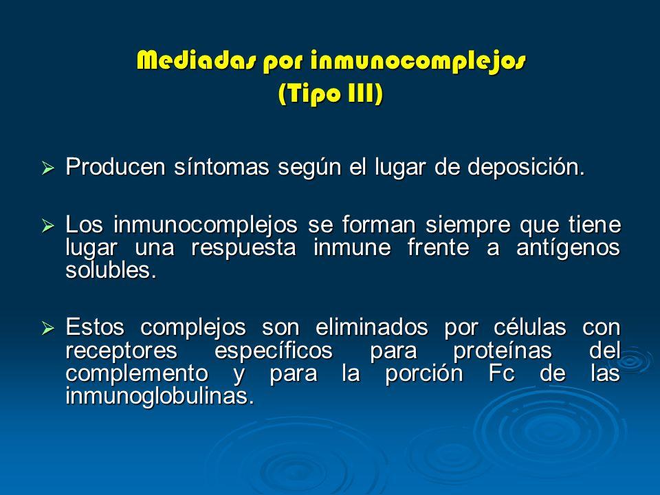Mediadas por inmunocomplejos (Tipo III)