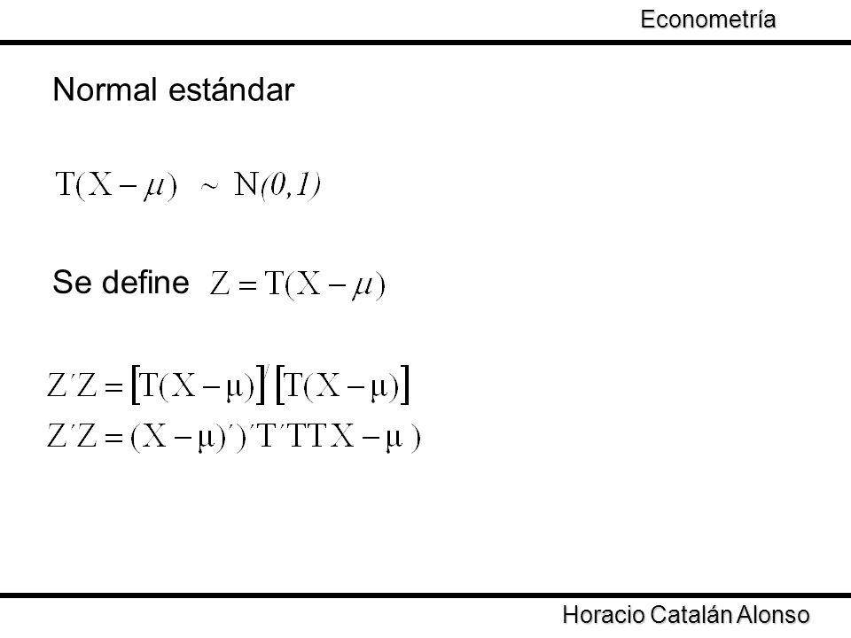 Normal estándar Se define Econometría Taller de Econometría
