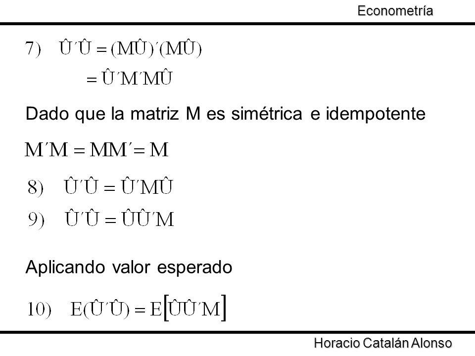 Dado que la matriz M es simétrica e idempotente