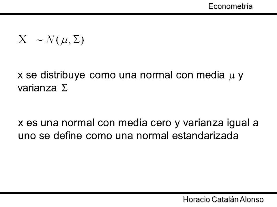 x se distribuye como una normal con media m y varianza S