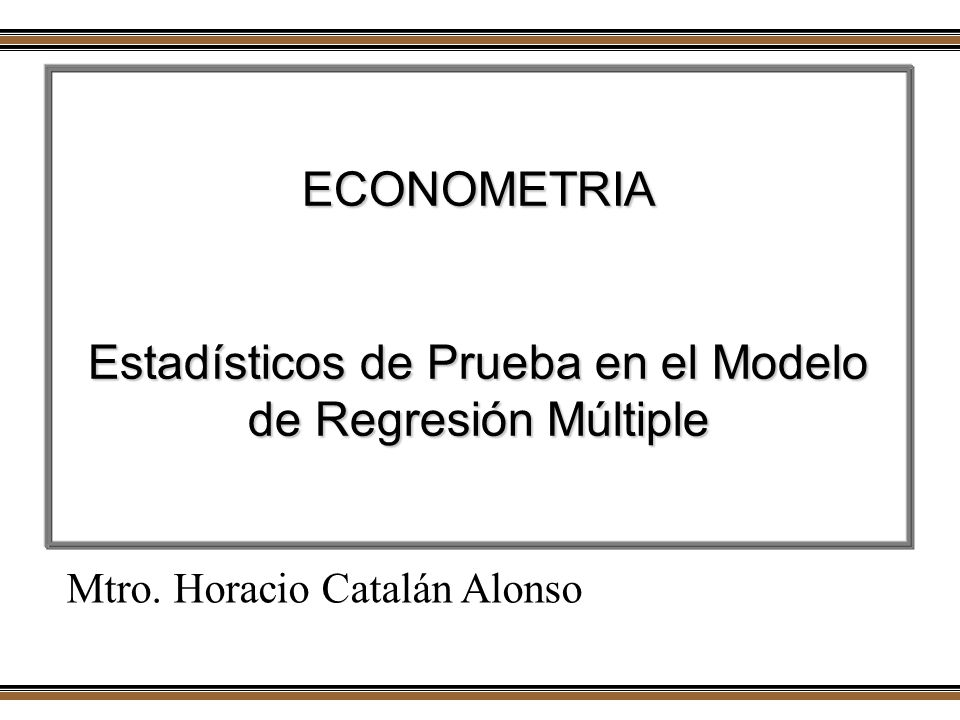 Estadísticos de Prueba en el Modelo de Regresión Múltiple