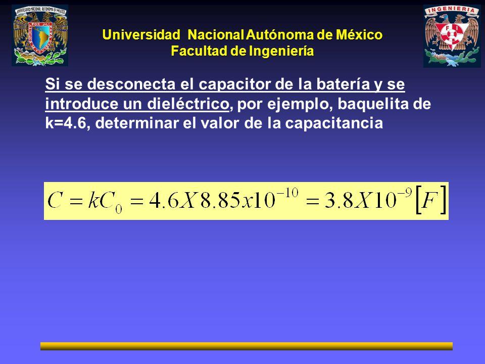 Si se desconecta el capacitor de la batería y se introduce un dieléctrico, por ejemplo, baquelita de k=4.6, determinar el valor de la capacitancia