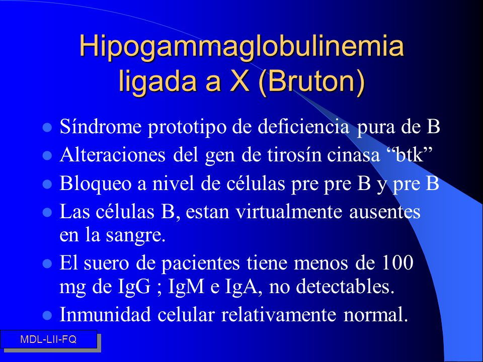 Hipogammaglobulinemia ligada a X (Bruton)