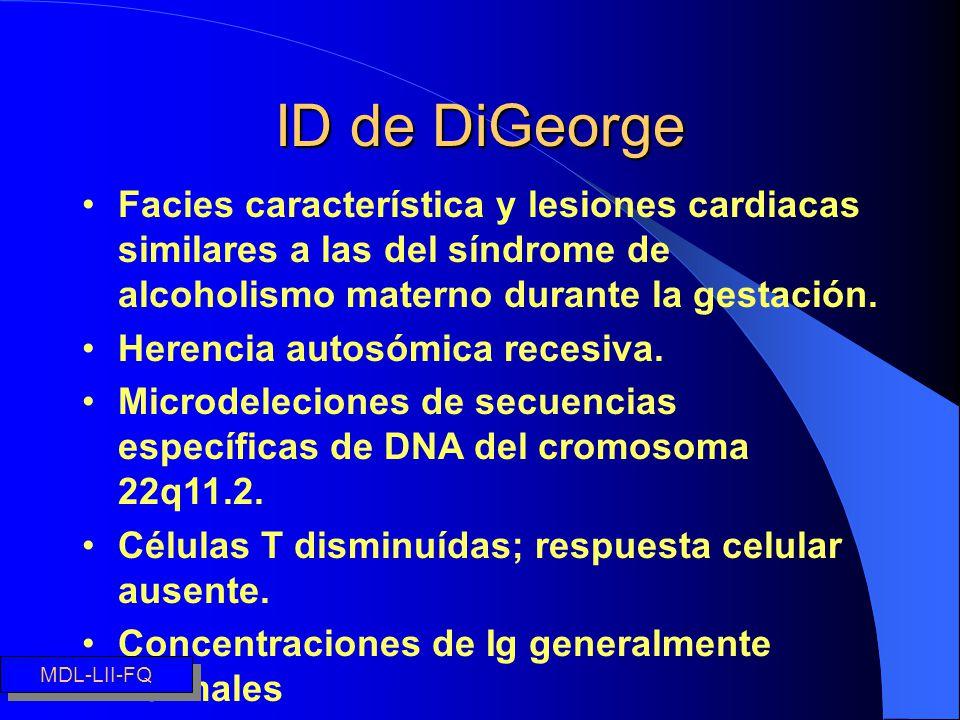 ID de DiGeorge Facies característica y lesiones cardiacas similares a las del síndrome de alcoholismo materno durante la gestación.
