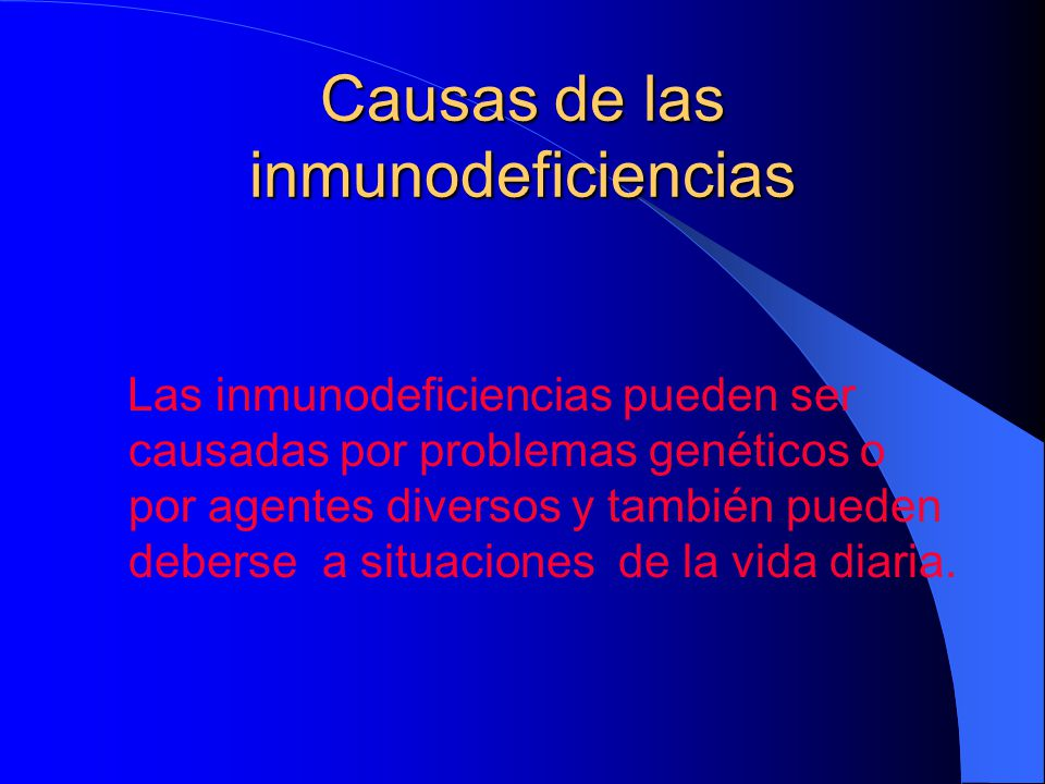 Causas de las inmunodeficiencias