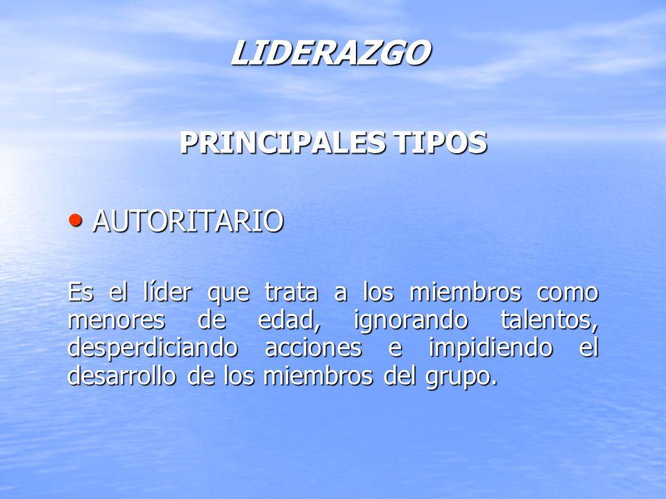 LIDERAZGO PRINCIPALES TIPOS AUTORITARIO