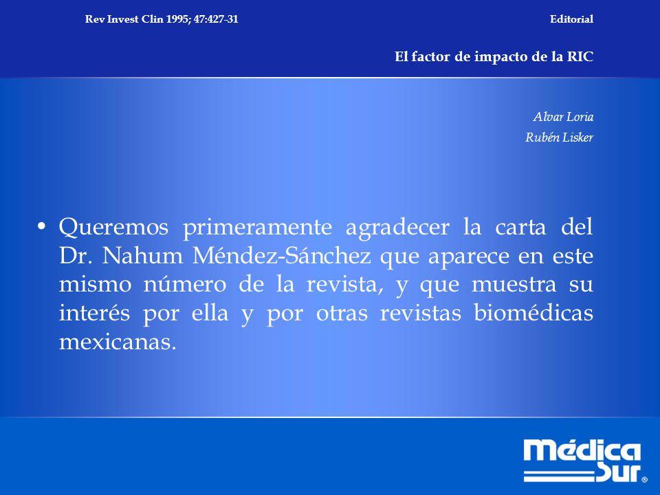 Rev Invest Clin 1995; 47:427-31 Editorial El factor de impacto de la RIC Alvar Loria Rubén Lisker