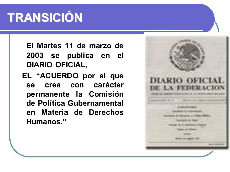 TRANSICIÓN El Martes 11 de marzo de 2003 se publica en el DIARIO OFICIAL,