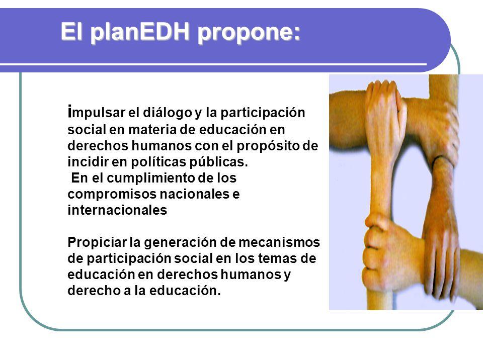 El planEDH propone: