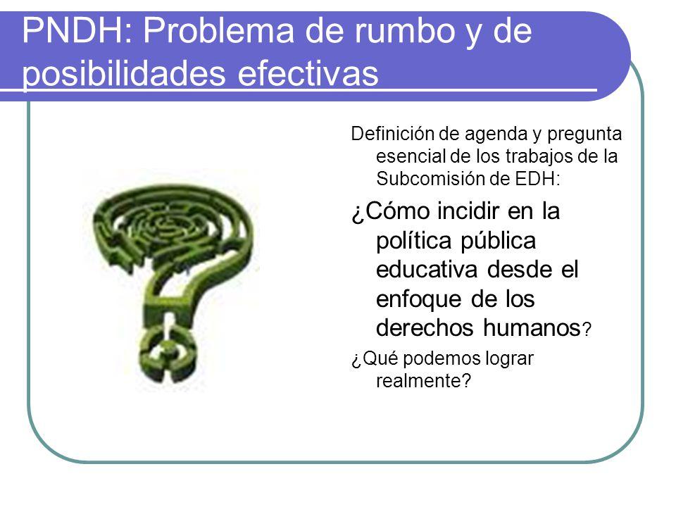 PNDH: Problema de rumbo y de posibilidades efectivas