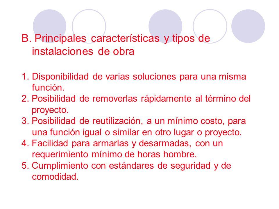 B. Principales características y tipos de instalaciones de obra