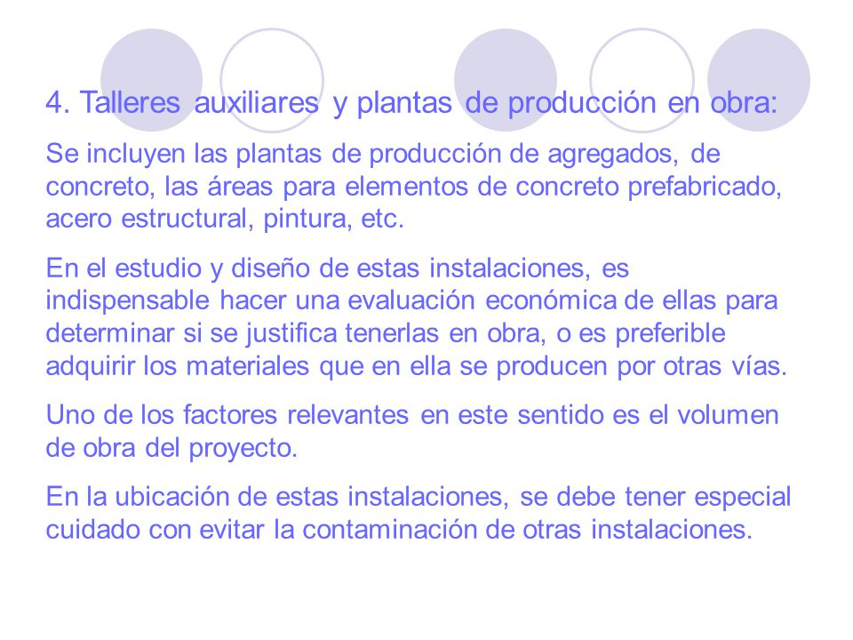 4. Talleres auxiliares y plantas de producción en obra: