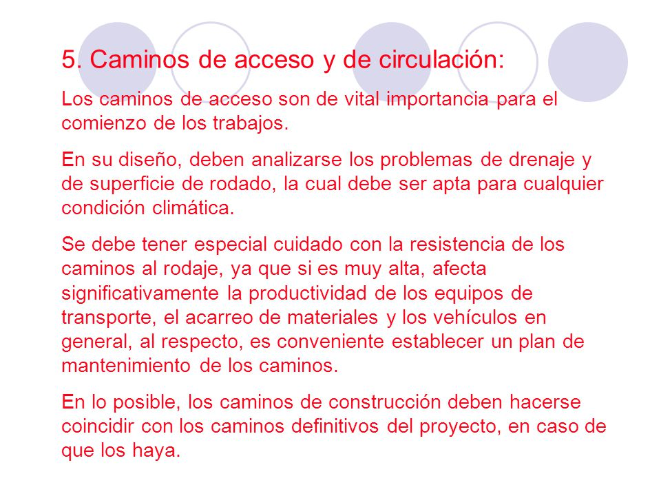 5. Caminos de acceso y de circulación: