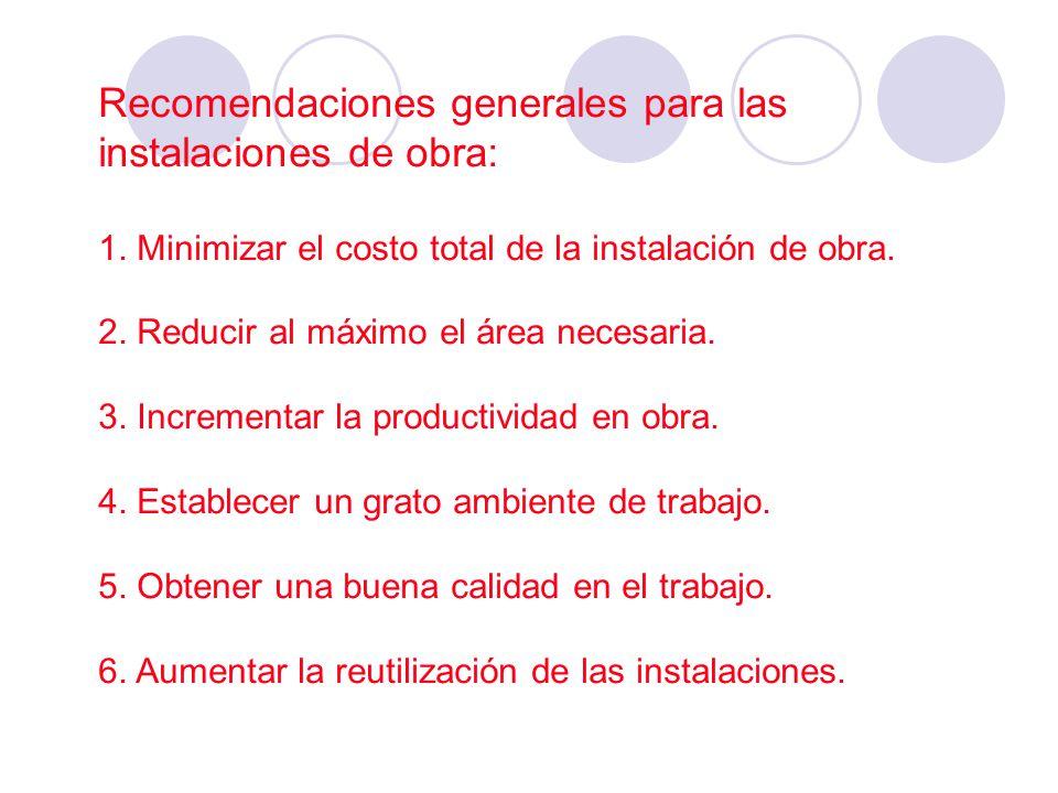 Recomendaciones generales para las instalaciones de obra: