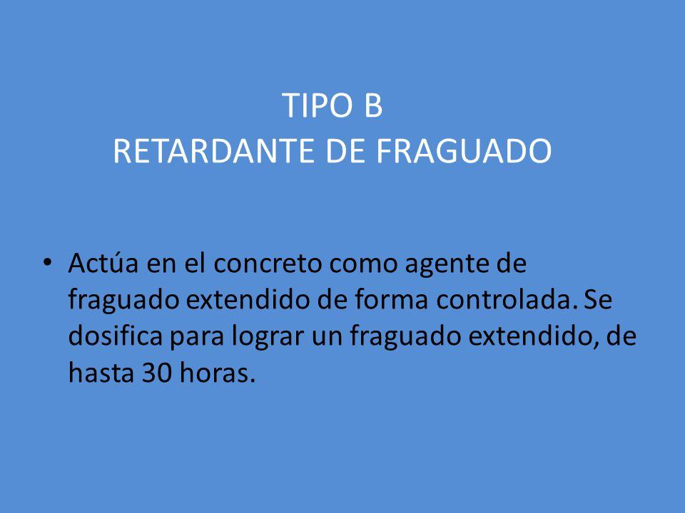 TIPO B RETARDANTE DE FRAGUADO