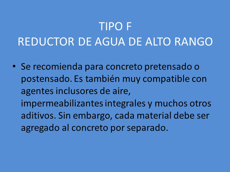 TIPO F REDUCTOR DE AGUA DE ALTO RANGO