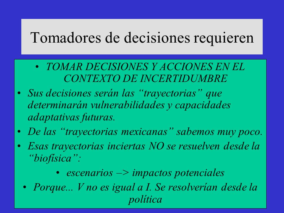 Tomadores de decisiones requieren