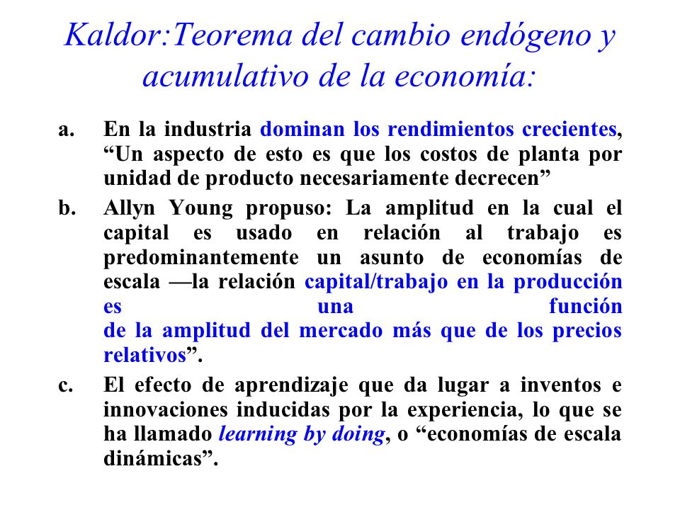 Kaldor:Teorema del cambio endógeno y acumulativo de la economía: