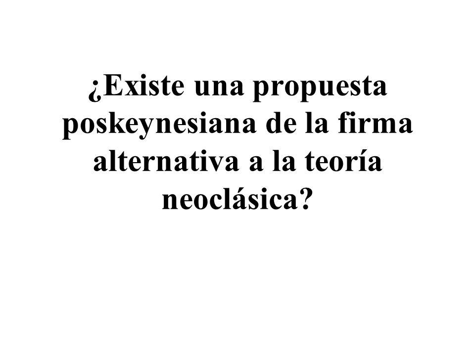 ¿Existe una propuesta poskeynesiana de la firma alternativa a la teoría neoclásica