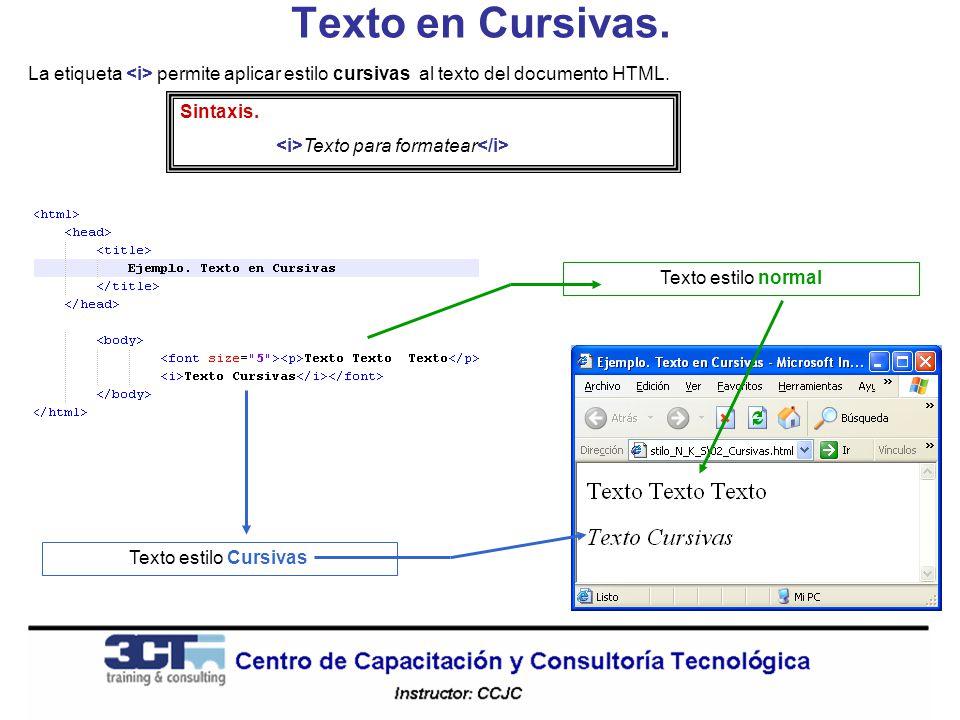 Texto en Cursivas. La etiqueta <i> permite aplicar estilo cursivas al texto del documento HTML. Sintaxis.