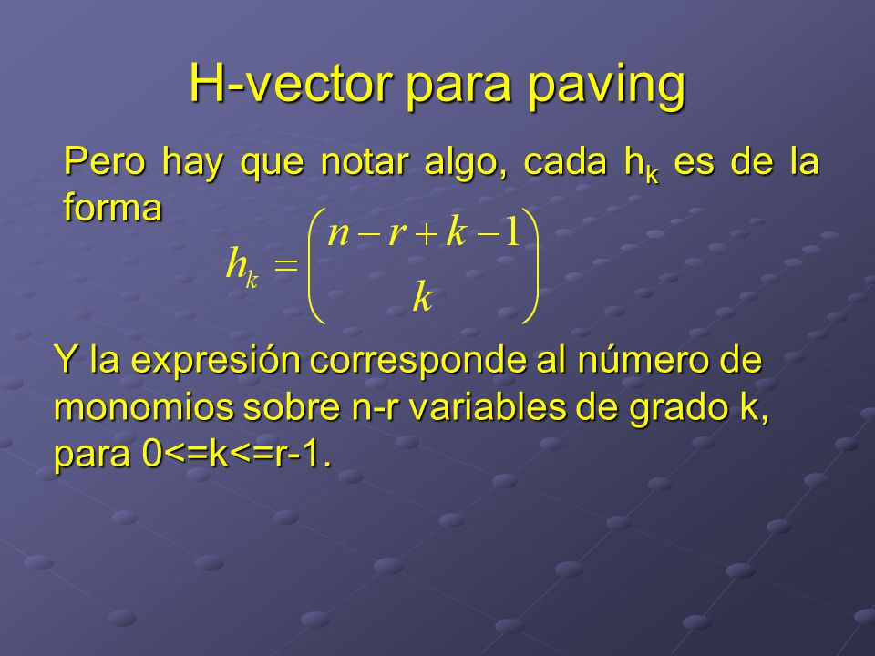 H-vector para paving Pero hay que notar algo, cada hk es de la forma