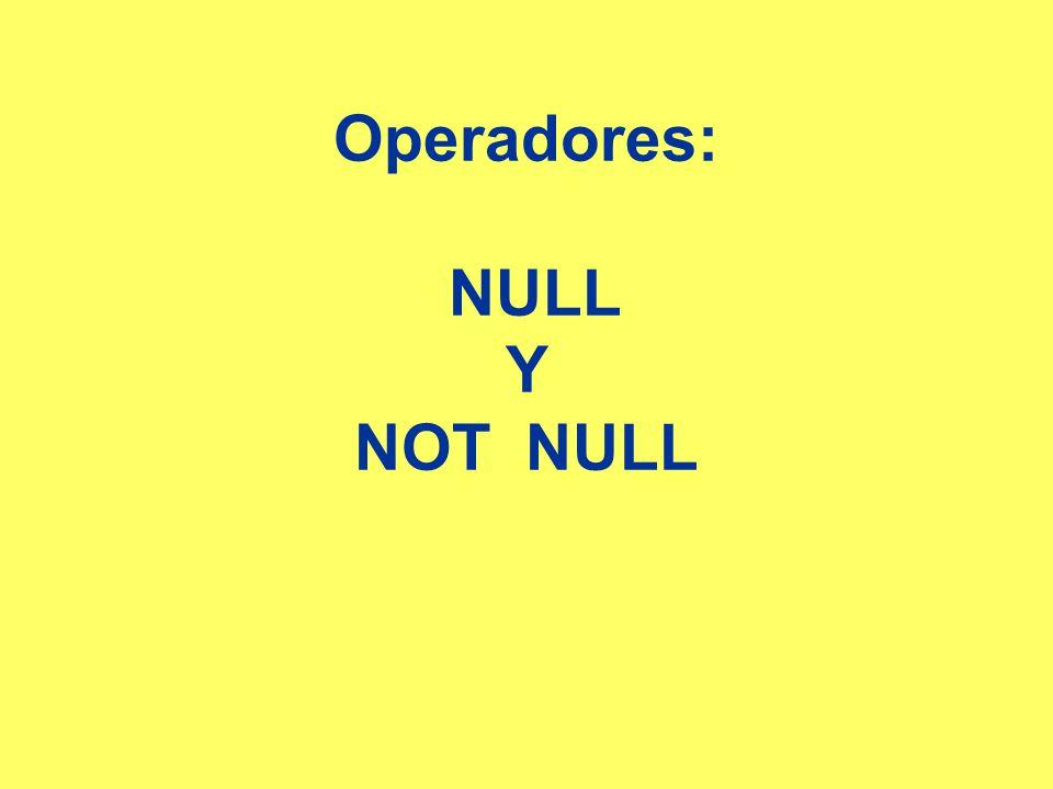 Operadores: NULL Y NOT NULL
