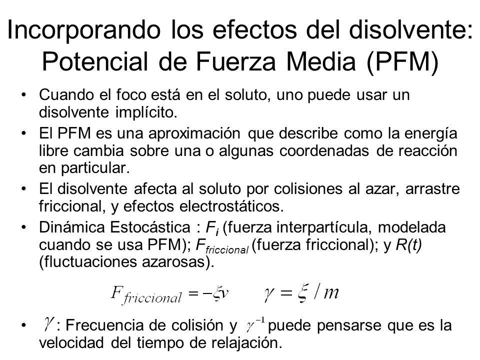 Incorporando los efectos del disolvente: Potencial de Fuerza Media (PFM)