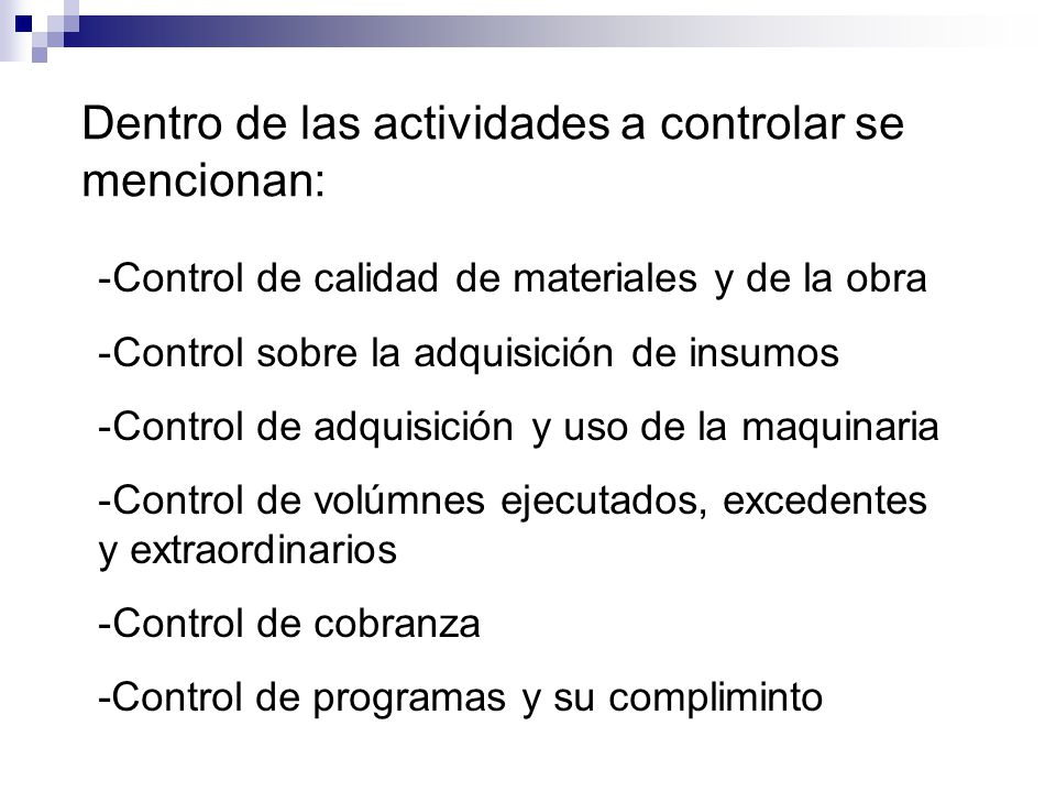 Dentro de las actividades a controlar se mencionan: