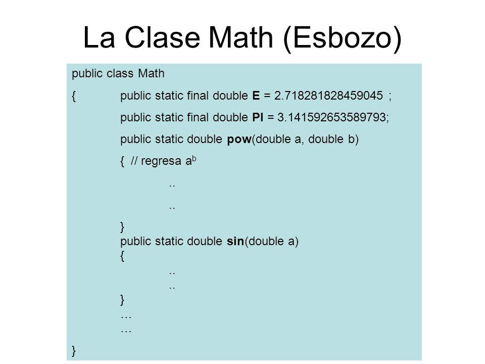 La Clase Math (Esbozo) public class Math